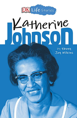 Ebony Joy Wilkins author of DK Life Stories Katherine Johnson