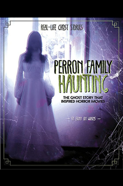 Perron Family Haunting by Ebony Joy Wilkins
