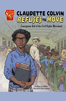 Ebony Joy Wilkins author of Claudette Colvin Refuses to Move